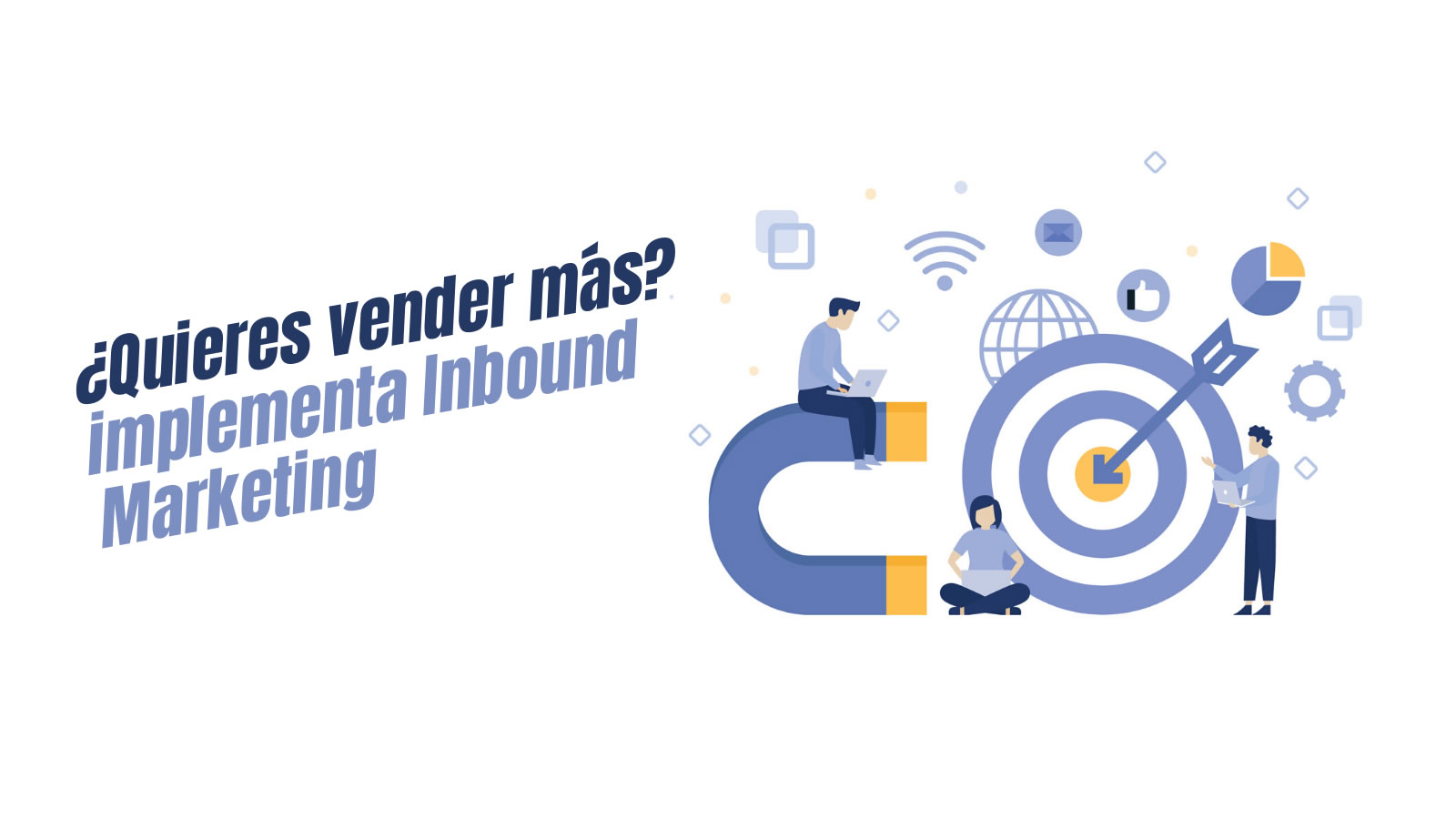 ¿Quieres vender más? implementa Inbound Marketing