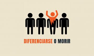 Diferenciarse o morir