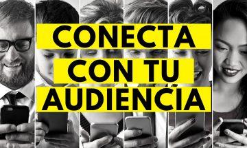 Conecta con tu audiencia de manera efectiva