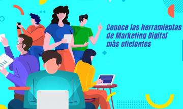 Conoce las herramientas de Marketing Digital más eficientes