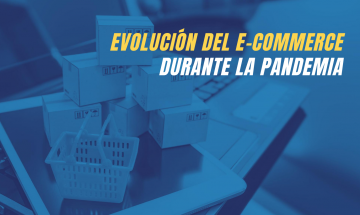 Evolución del e-commerce durante la pandemia
