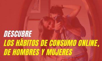 Descubre Los Hábitos De Consumo Online, De Hombres Y Mujeres