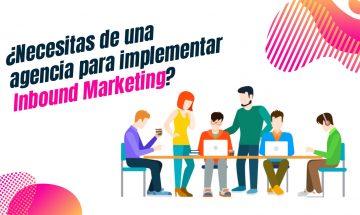 ¿Necesitas de una agencia para implementar Inbound Marketing?