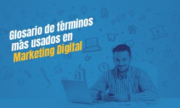 Glosario de términos más usados en Marketing Digital